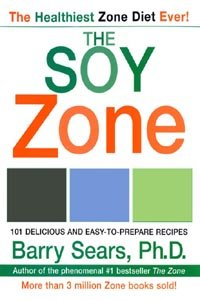 The Soy Zone: 101 Delicious and Easy-to-Prepare Recipes (The Zone) ()