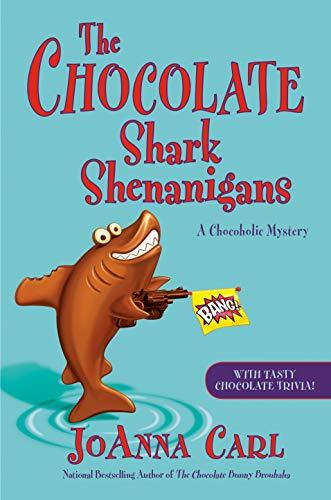 The Chocolate Shark Shenanigans (Chocoholic Mystery Book 17) by [Carl, JoAnna]