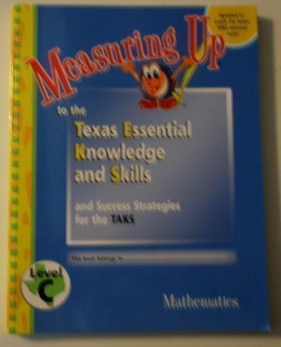 Measuring Up to the Texas Essential Knowledge and Skills and Success Strategies for the TAKS (Mathematics Level C)