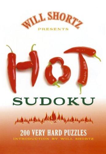 Will Shortz Presents Hot Sudoku: 200 Very Hard Puzzles 200 Very Hard Puzzles