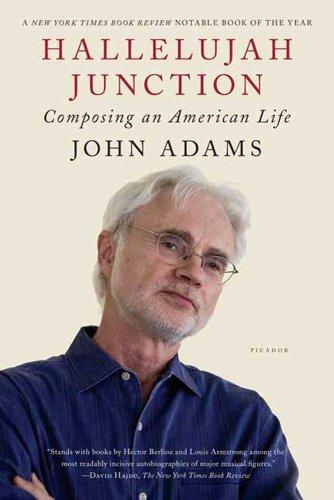 John Adams - Hallelujah Junction: Composing an American Life