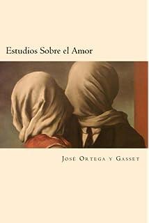 Estudios Sobre el Amor (Spanish Edition)