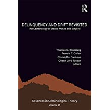 Delinquency and Drift Revisited, Volume 21: The Criminology of David Matza and Beyond (Advances in Criminological Theory)