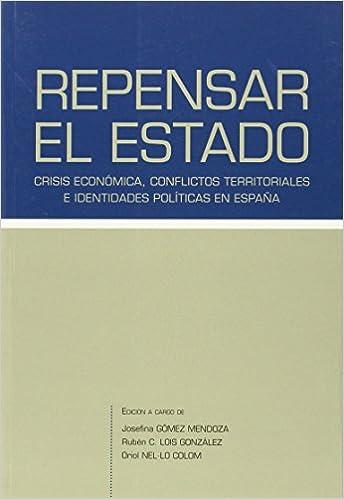 Repensar el Estado: Crisis económica, conflictos territoriales e ...
