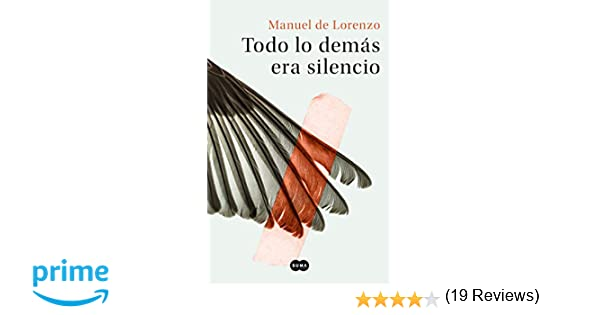Todo lo demás era silencio (Nuevas voces): Amazon.es: Manuel de ...