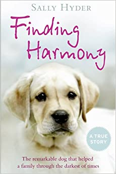 Book Finding Harmony: The remarkable dog that helped a family through the darkest of times