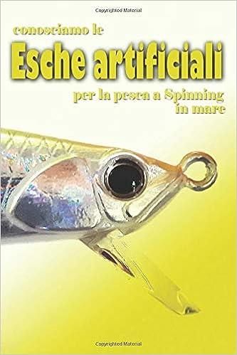 CONOSCIAMO LE ESCHE ARTIFICIALI: per lo spinning in mare: Amazon ...