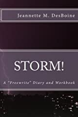 """Storm! A """"Freewrite"""" Diary and Workbook: A """"Freewrite"""" Diary and Workbook Diary"""