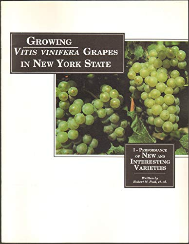 Growing Vitis Vinifera Grapes in New York State. I - Performance of New and Interesting Varieties