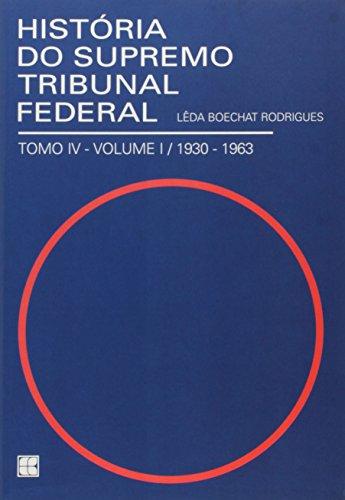 História do Supremo Tribunal Federal. 1930-1963 - Volume 4