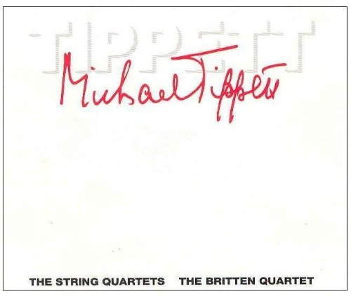 Michael Tippett: The String Quartets (Nos. 1-4) - The Britten Quartet