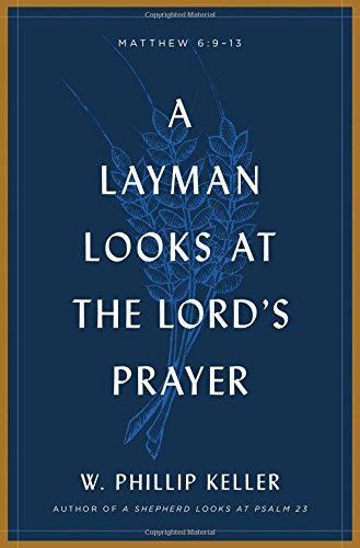 (A Layman Looks at the Lord's Prayer)