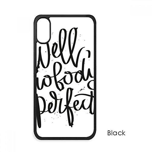 Well Nobody's Perfect Quote for iPhone Xs MaxS Max iPhonecase Cover Apple Phone Case