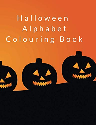 Halloween Alphabet Colouring Book: A-Z letters and pictures to colour, plus extra pages for -