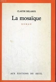 La mosaïque, Delarue, Claude