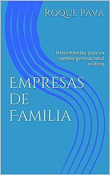 Empresas de Familia: Herramientas para un cambio generacional exitoso