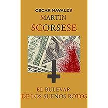 Martin Scorsese. El bulevar de los sueños rotos (Spanish Edition)