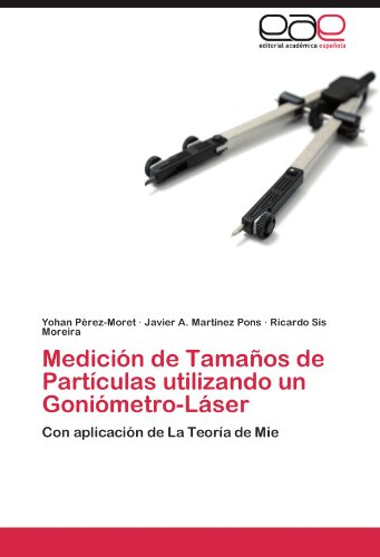Descargar Libro Medición De Tamaños De Partículas Utilizando Un Goniómetro-láser Pérez-moret Yohan