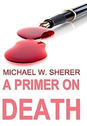 A Primer On Death (Emerson Ward Mysteries)