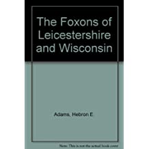 The Foxons of Leicestershire and Wisconsin