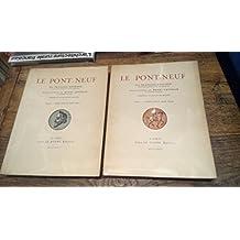 le Pont-Neuf par François Boucher tomes 1 et 2 Le Pont-neuf dans Paris - Paris sur le Pont-neuf - introduction de Henri Lavedan - ornements de Jean-Jules Dufour