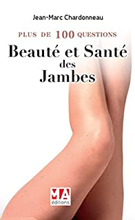 Plus de 100 questions sur la beauté et la santé des jambes, Chardonneau, Jean-Marc