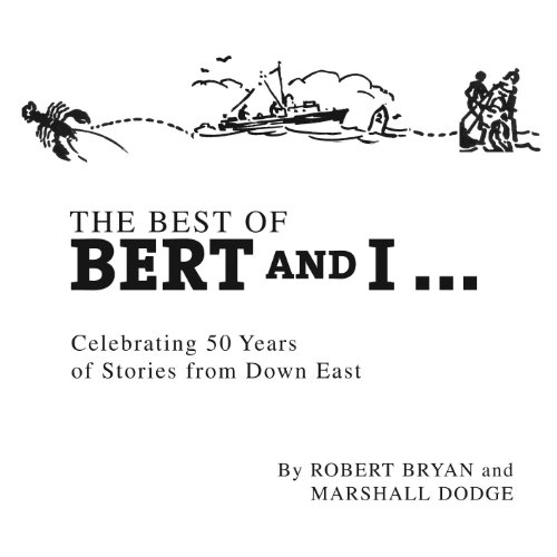 Best of Bert and I: Celebrating 50 Years of Stories from Downeast