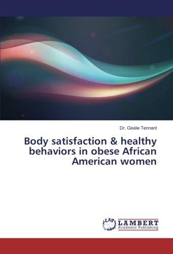 Download Body satisfaction & healthy behaviors in obese African American women PDF