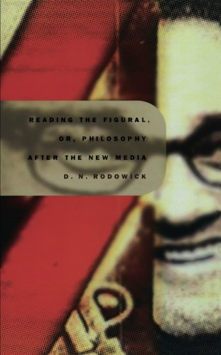 - Reading the Figural, or, Philosophy after the New Media (Post-Contemporary Interventions)