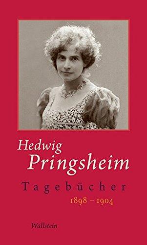 Tagebücher  1898 1904  Hedwig Pringsheim   Die Tagebücher