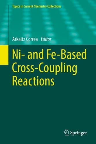 Ni- and Fe-Based Cross-Coupling Reactions (Topics in Current Chemistry Collections) (Correas Ch compare prices)