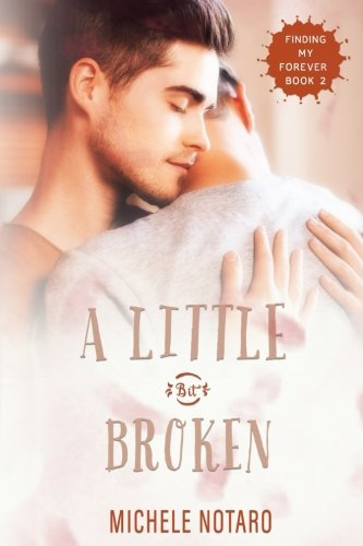 Download A Little Bit Broken: Finding My Forever Book 2 (Volume 2) pdf