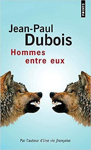 Amazon Fr Hommes Entre Eux Jean Paul Dubois Livres