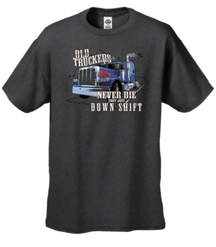 Old Truckers Never Die They Just Down Shift (Mens Never Die)