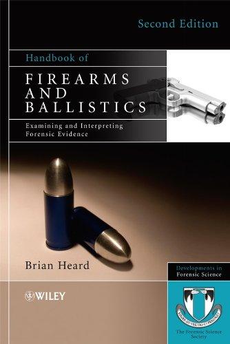 Handbook of Firearms and Ballistics: Examining and Interpreting Forensic Evidence