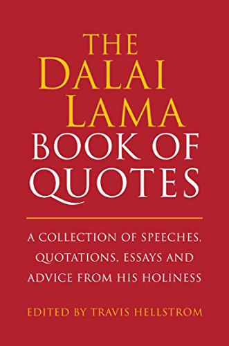 The Dalai Lama Book of Quotes: A Collection of Speeches, Quotations, Essays and Advice from His Holiness (Little Book. Big Idea.) -