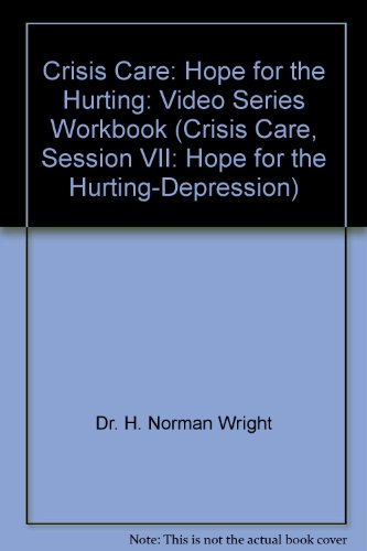 Crisis Care: Hope for the Hurting: Video Series Workbook