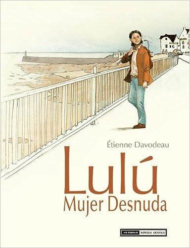 Lulú Mujer Desnuda Integral étienne Davodeau 9788415724599
