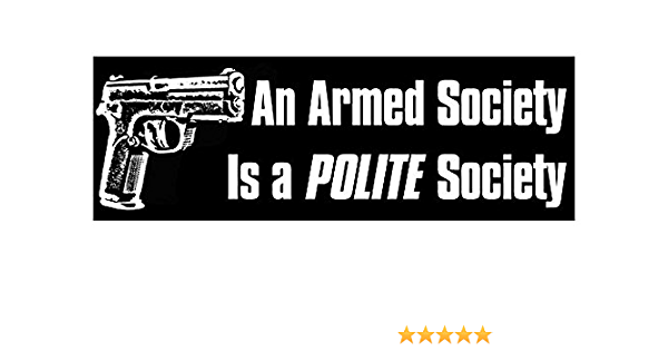 "Made in USA 6/"" White Vinyl /""An armed society is a polite society./"" Decal"