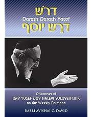 Discourses of Rav Yosef Dov Halevi Soloveitchik on the Weekly Parashah: Darosh Darash Yosef