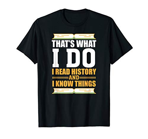 Funny History T-shirt for History Buff Gift Teacher Student