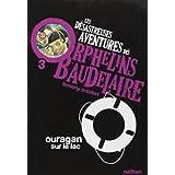 Les Desastreuses Aventures DES Orphelins Baudelaire: Vol. 3/Ouragan Sur Le Lac