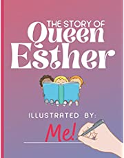 The Story of Queen Esther Illustrated by: Me!: Inspiring and Creative Events Behind the Jewish Holiday of Purim Waiting for a Young Artist to Illustrate!