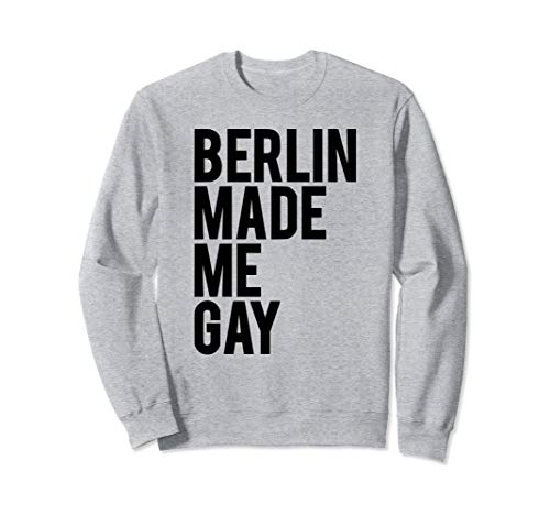 BERLIN MADE ME GAY T-Shirt Gift Idea CSD Shirt Sweatshirt