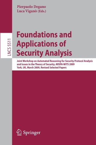 Foundations and Applications of Security Analysis: Joint Workshop on Automated Reasoning for Security Protocol Analysis