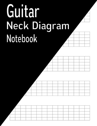 Guitar Neck Diagram Notebook: 144 Pages (Guitar Diagrams Neck)