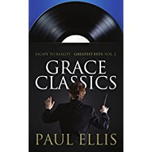 Grace Classics: Escape to Reality Greatest Hits, Volume 2