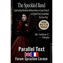 The Speckled Band Captivating Sherlock Holmes Story to Learn French &  Expand Your Vocabulary the Easy Way  - With the L-R-Method: English - French Bilingual book (French Edition)