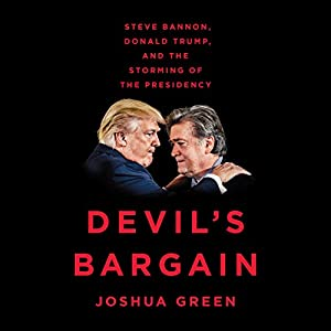 Download audiobook Devil's Bargain: Steve Bannon, Donald Trump, and the Storming of the Presidency