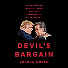Devil's Bargain: Steve Bannon, Donald Trump, and the Storming of the Presidency Audiobook by Joshua Green Narrated by Fred Sanders
